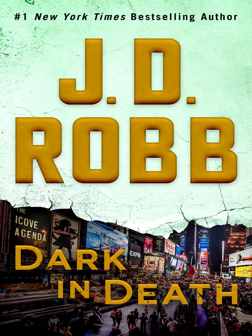 Title details for Dark in Death by J. D. Robb - Wait list